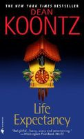 Life Expectancy by Dean Koontz / Dean R. Koontz