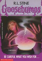Be Careful What You Wish For by R.L. Stine