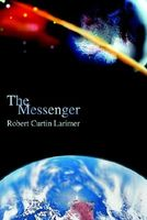 The Messenger by Bob Larimer