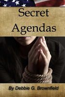 Secret Agendas by Debbie G. Brownfield