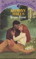 Texas Rose by Kathryn Thiels