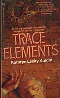 Trace Elements by Kathryn Lasky Knight