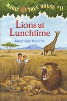 Lions at Lunchtime (Magic Tree House, #11), Mary Pope Osborne
