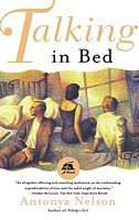 Talking in Bed by Antonya Nelson