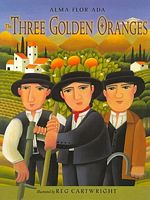 Three Golden Oranges by Alma Flor Ada
