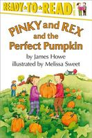 Pinky and Rex and the Perfect Pumpkin by James Howe