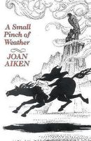 Small Pinch of Weather by Joan Aiken