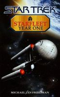 Star Trek Starfleet: Year One by Michael Jan Friedman