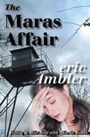 The Maras Affair by Eric Ambler