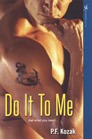 Do It To Me by P.F. Kozak