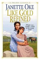 Like Gold Refined by Janette Oke
