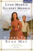 Where Two Seas Met by Gilbert Morris; Lynn Morris