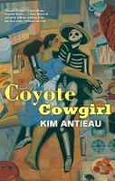 Coyote Cowgirl by Kim Antieau