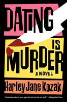 Dating is Murder by Harley Jane Kozak