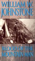 Blood of the Mountain Man by William W. Johnstone