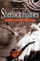 Sherlock Holmes and the Crosby Murder by Barrie Roberts