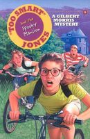 Too Smart Jones and the Spooky Mansion by Gilbert Morris