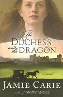 The Duchess and the Dragon by Jamie Carie