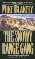 The Snowy Range Gang by Mike Blakely