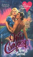 Wild Conquest by Rene J. Garrod