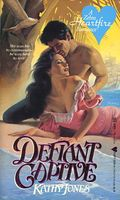Defiant Captive by Kathy Jones