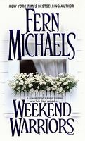 Weekend Warriors by Fern Michaels