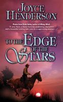 To the Edge of the Stars by Joyce Henderson