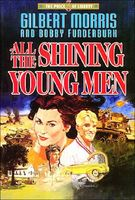 All the Shining Young Men by Gilbert Morris
