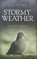 Stormy Weather and Other Stories by Lisa Alther