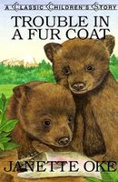 Trouble in a Fur Coat by Janette Oke