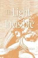 Light Invisible by Robert Hugh Benson
