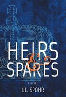 Heirs & Spares by J.L. Spohr