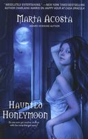 Haunted Honeymoon at Casa Dracula by Marta Acosta