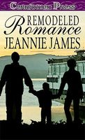 Remodeled Romance by Jeannie James