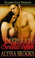 Desperate Seduction by Alyssa Brooks
