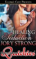 Healing Seduction by Jory Strong