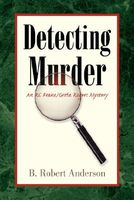 Detecting Murder by B. Robert Anderson