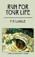 Run for Your Life by P.B. Lasalle