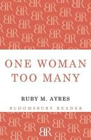 One Woman Too Many by Ruby M. Ayres