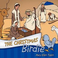 The Christmas Birdie by Mary Ellen Tippin