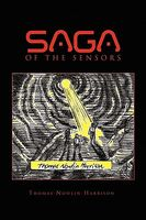 Saga of the Sensors Containing Invasion of the Sensors and Investigation of the Sensors by Thomas Nowlin Harrison