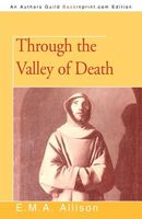 Through the Valley of Death by E.M.A. Allison
