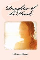 Daughter of the Heart by Bonnie Drury