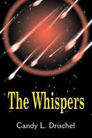 The Whispers by Candy L. Drischel