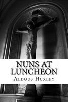 Aldous Huxley nuns at luncheon
