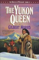 The Yukon Queen by Gilbert Morris
