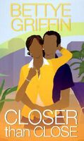 Closer Than Close by Bettye Griffin