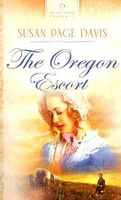 The Oregon Escort by Susan Page Davis