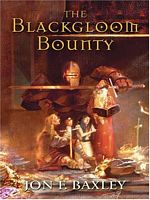 The Blackgloom Bounty by Jon F. Baxley