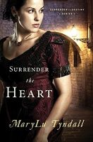 Surrender the Heart by M.L. Tyndall / MaryLu Tyndall